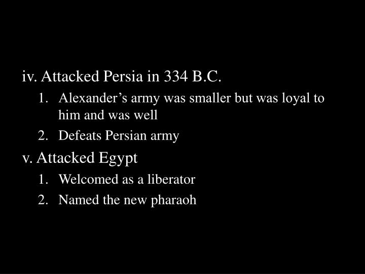 iv. Attacked Persia in 334 B.C.
