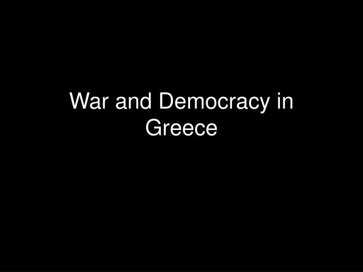 War and Democracy in Greece