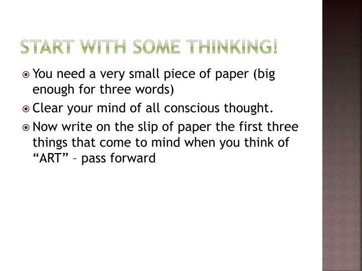 Start with some thinking!