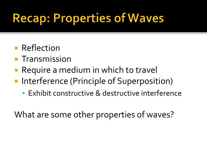 Recap: Properties of Waves