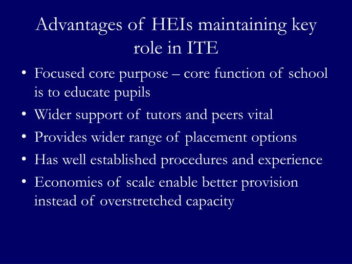 Advantages of HEIs maintaining key role in ITE