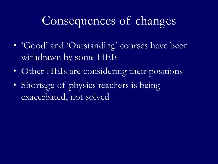 Consequences of changes
