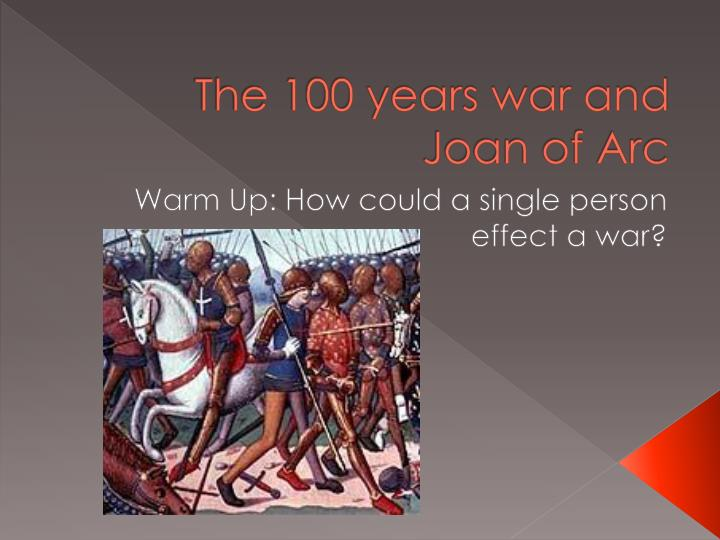 The 100 years war and joan of arc