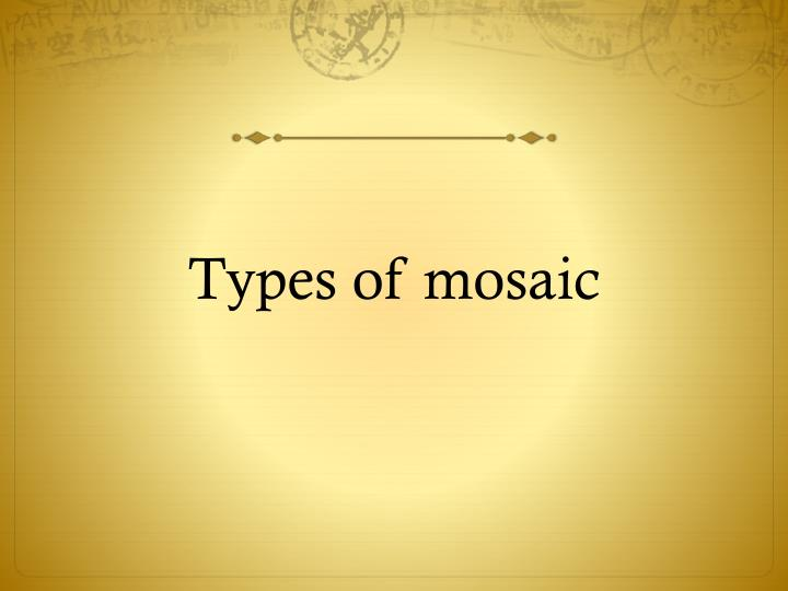 Types of mosaic