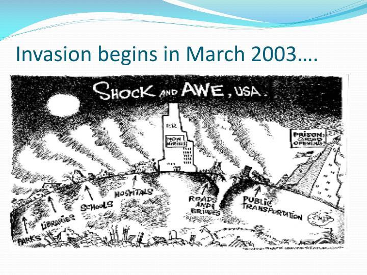 Invasion begins in March 2003….
