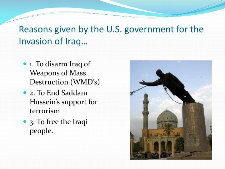 Reasons given by the U.S. government for the Invasion of Iraq…