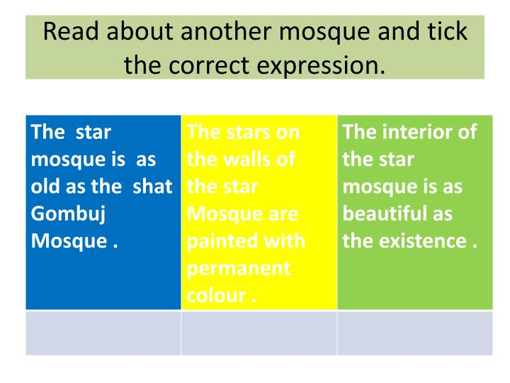 Read about another mosque and tick the correct expression.