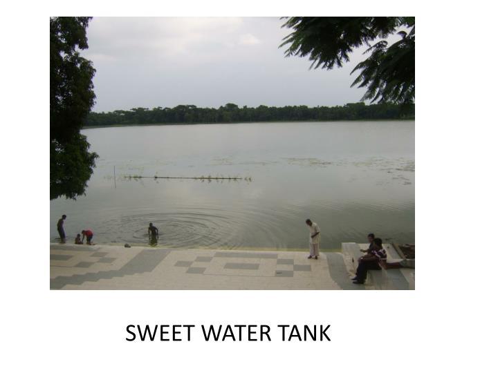 SWEET WATER TANK