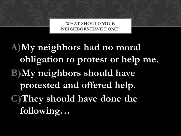 What Should Your Neighbors Have Done?