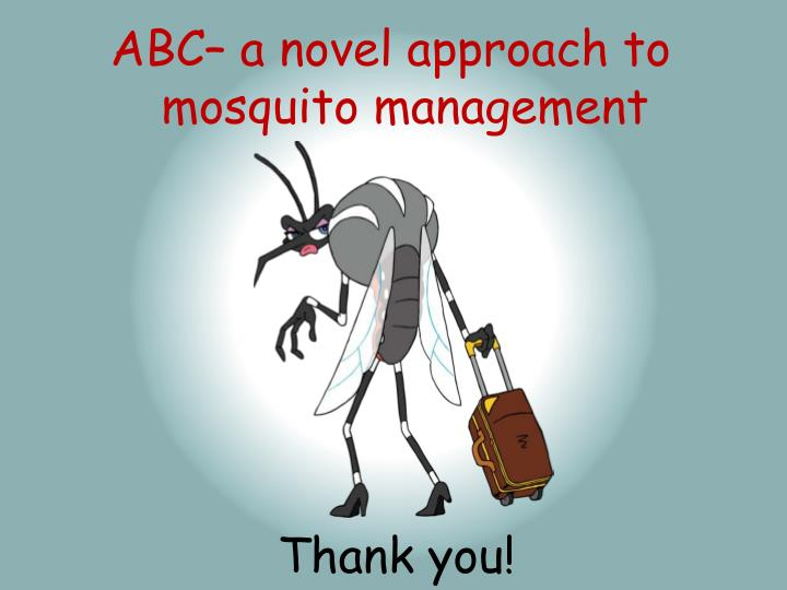 ABC– a novel approach to mosquito management