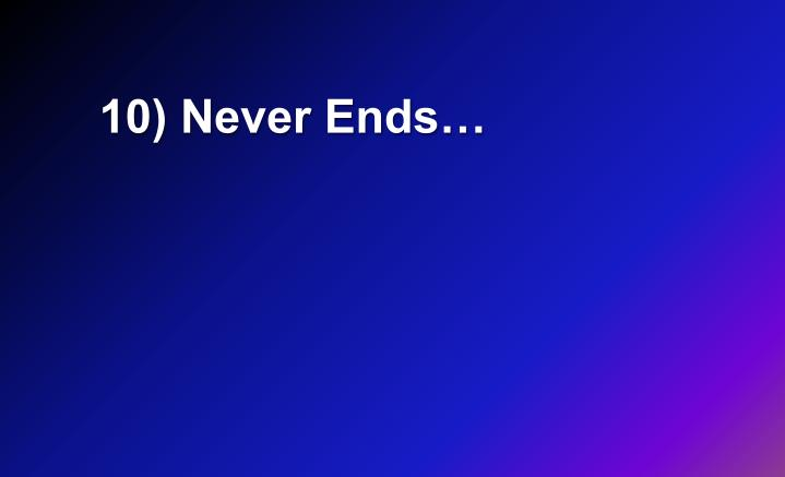 10) Never Ends…