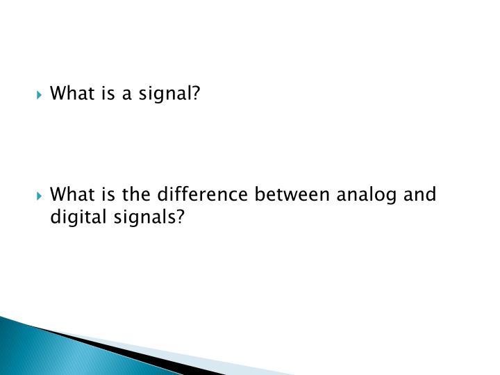 What is a signal?