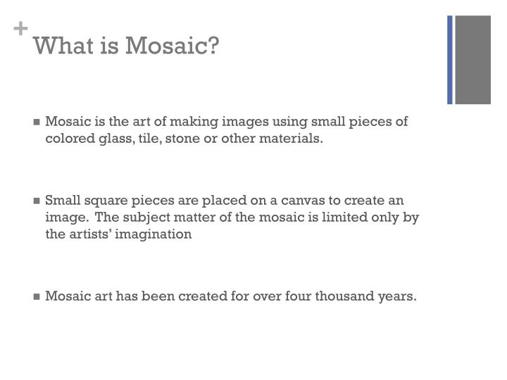 What is Mosaic?