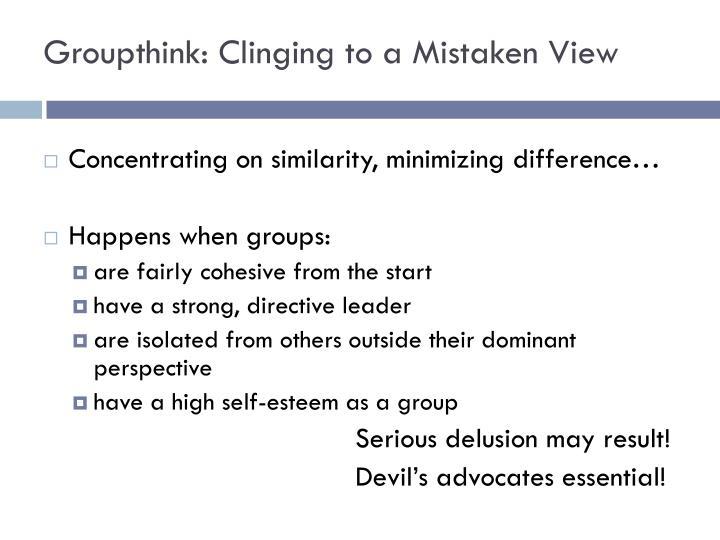 Groupthink: Clinging