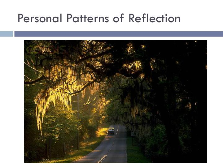 Personal Patterns of Reflection
