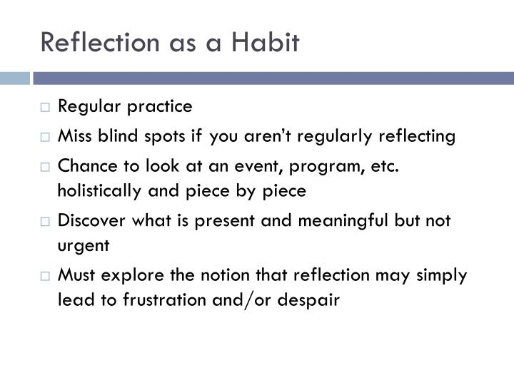 Reflection as a Habit