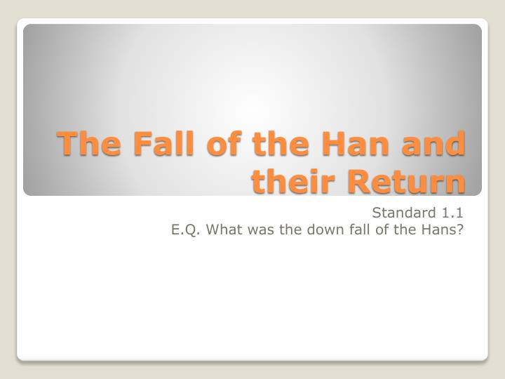 the fall of the han and their return