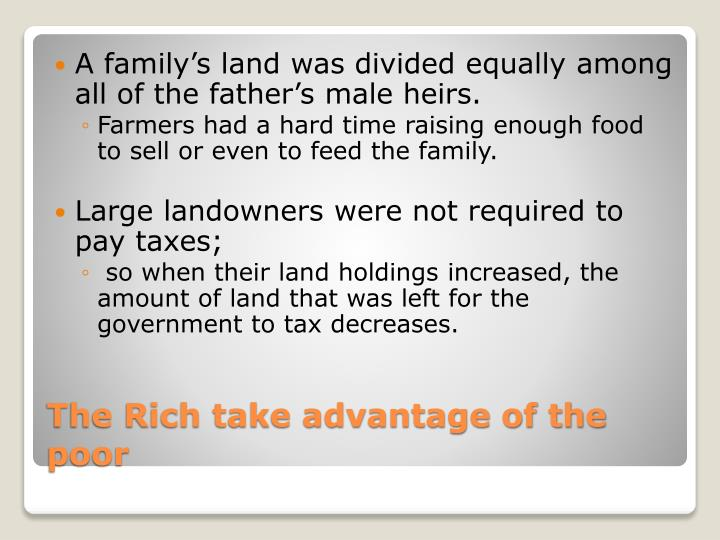 A family's land was divided equally among all of the father's male heirs.