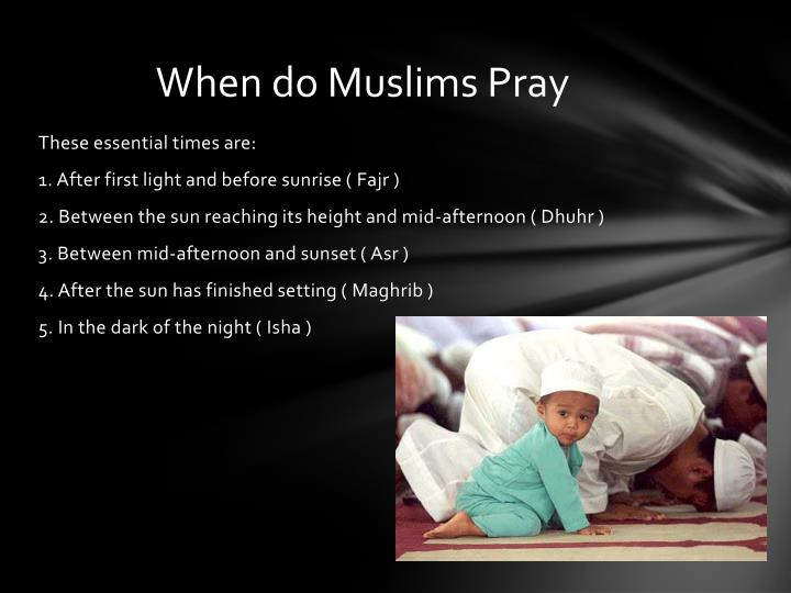 When do Muslims Pray