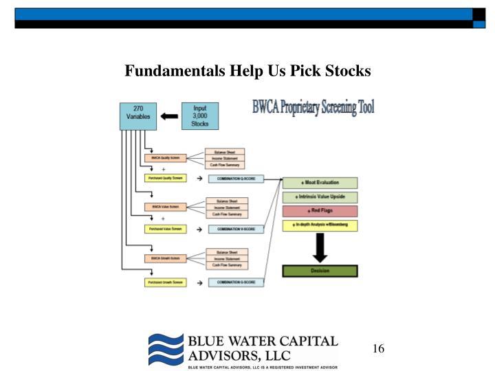 Fundamentals Help Us Pick Stocks