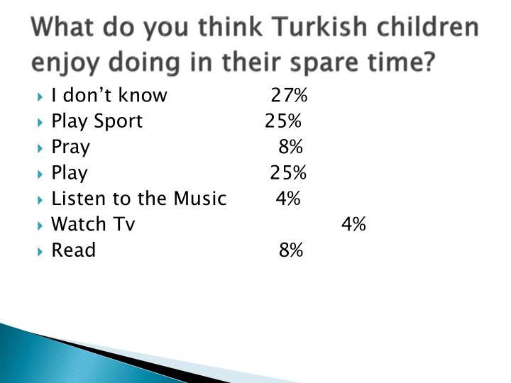 What do you think Turkish children enjoy doing in their spare time?