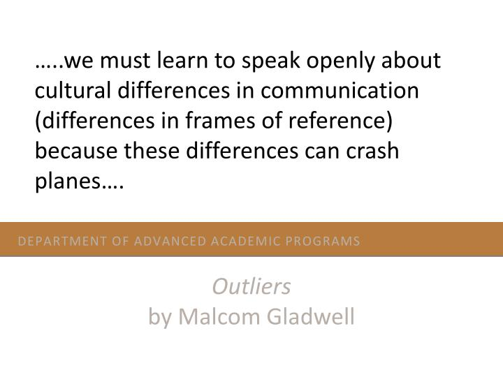…..we must learn to speak openly about cultural differences in communication (differences in frames of reference) because these differences can crash planes….