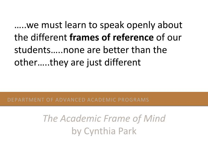 …..we must learn to speak openly about the different