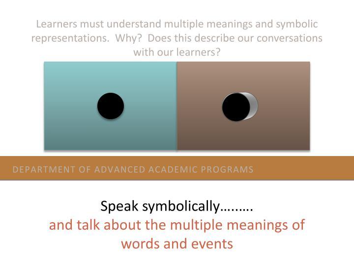Learners must understand multiple