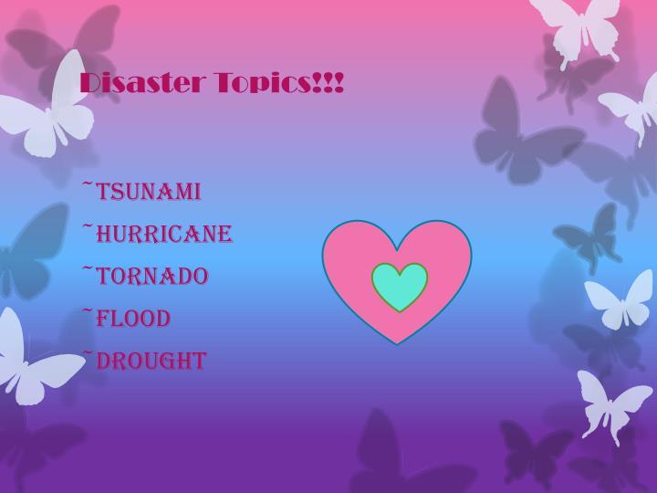 Disaster Topics!!!