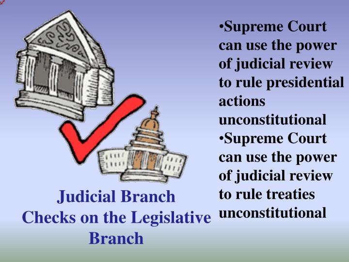 Supreme Court can use the power of judicial review to rule presidential actions unconstitutional