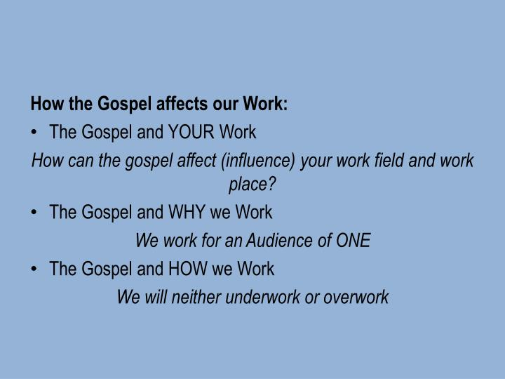 How the Gospel affects our Work: