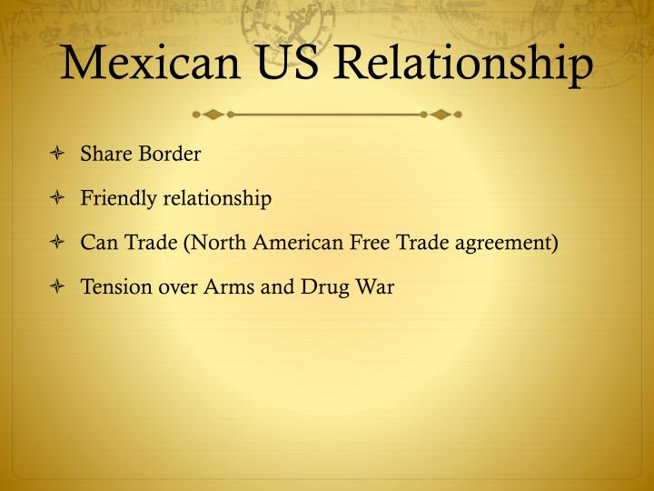 Mexican US Relationship