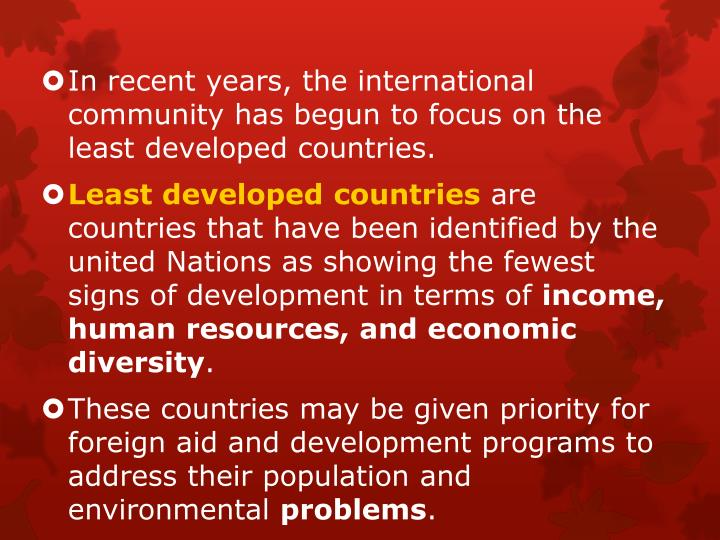 In recent years, the international community has begun to focus on the least developed countries.