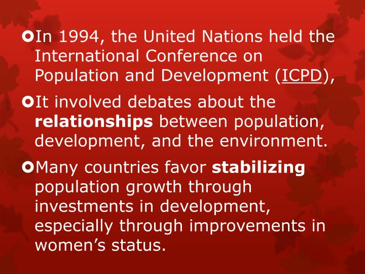 In 1994, the United Nations held the International Conference on Population and Development (