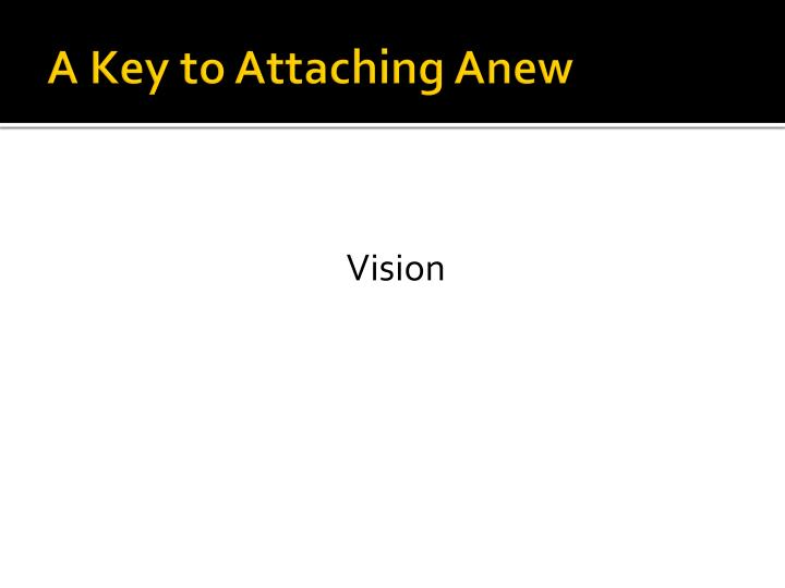 A Key to Attaching Anew