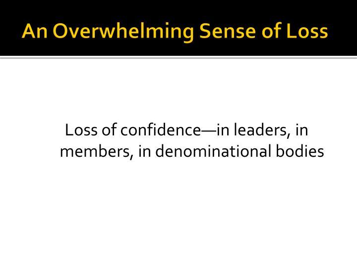 An Overwhelming Sense of Loss