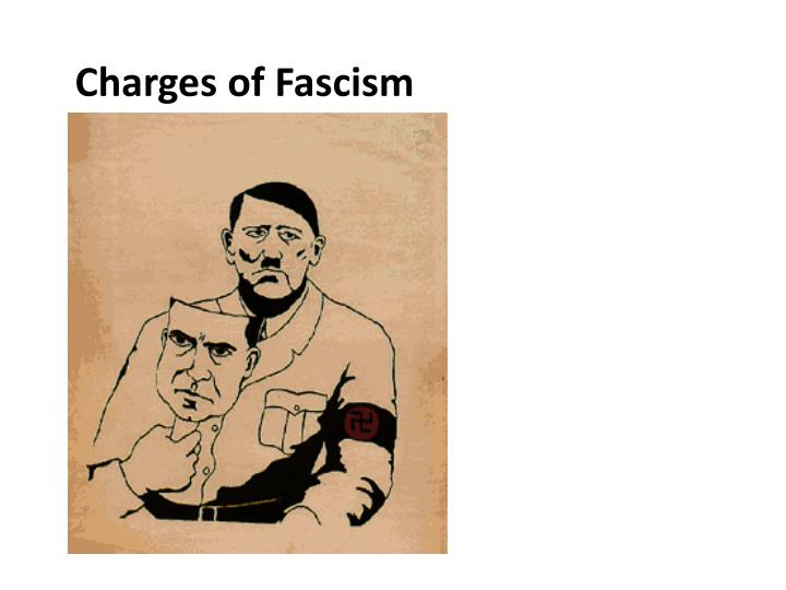 Charges of Fascism