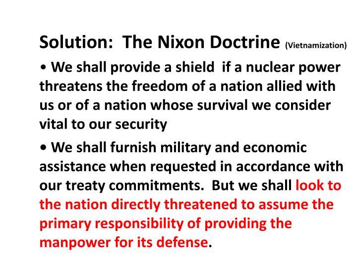 Solution:  The Nixon Doctrine