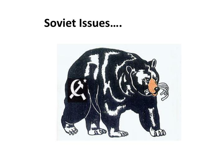 Soviet Issues….