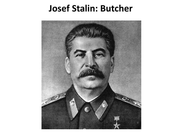 Josef Stalin: Butcher