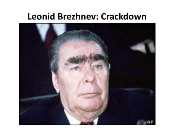 Leonid Brezhnev: Crackdown