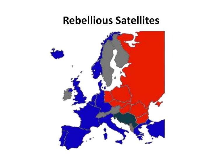 Rebellious Satellites
