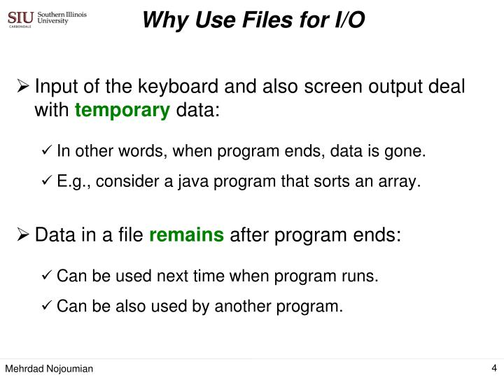 Why Use Files for I/O