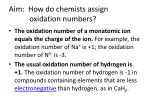 aim how do chemists assign oxidation numbers2