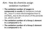 aim how do chemists assign oxidation numbers3