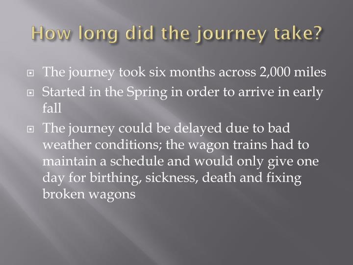 How long did the journey take?