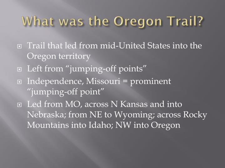 What was the Oregon Trail?