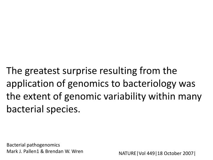 The greatest surprise resulting from the application of genomics to