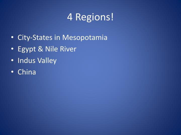 4 Regions!