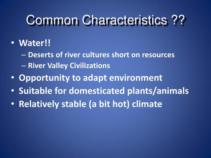 Common Characteristics ??